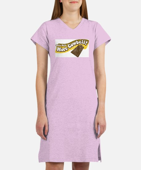 Gotta Have More Cowbell! Women's Nightshirt