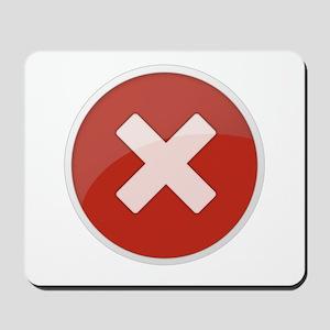 White X on Red Circle Mousepad