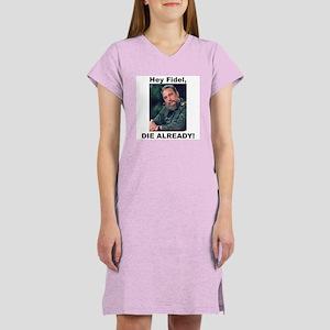 Hey Fidel, Die Already Women's Nightshirt