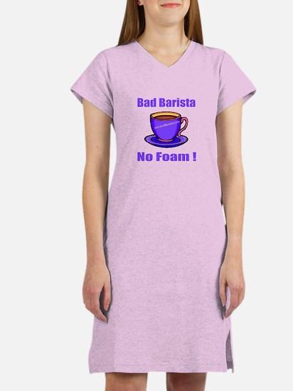 Bad Barista Shirts Women's Nightshirt