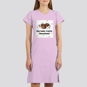 The baby wants a chocolate Women's Nightshirt