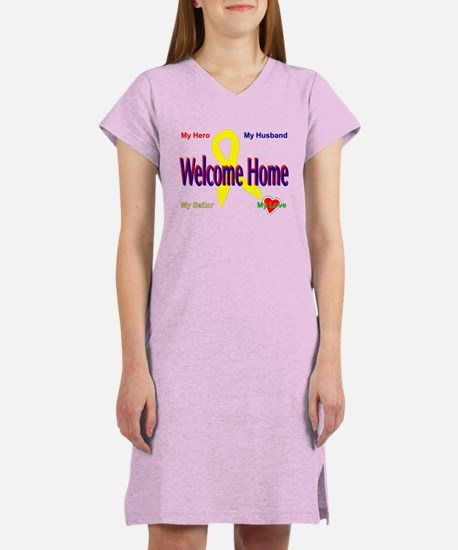 Welcome home- wife Women's Nightshirt