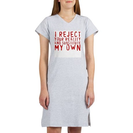 I Reject Your Reality Women's Pink Nightshirt