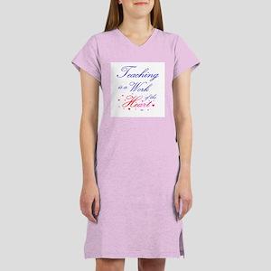 Teaching is work of the heart Women's Pink Nightsh