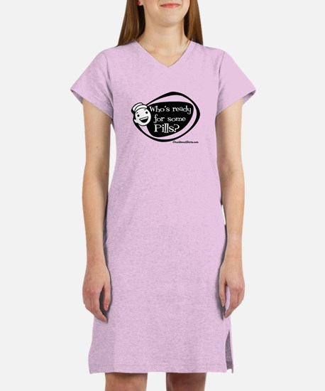 Who's Ready for some Pills Women's Nightshirt