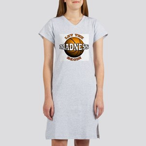The Madness Begins Women's Nightshirt