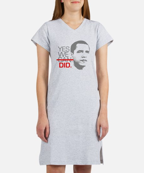 "Obama ""YES WE DID."" Women's Nightshirt"