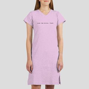 Push the Button, Frank Women's Nightshirt