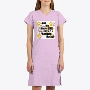 Ask me about my Sibe... Women's Nightshirt