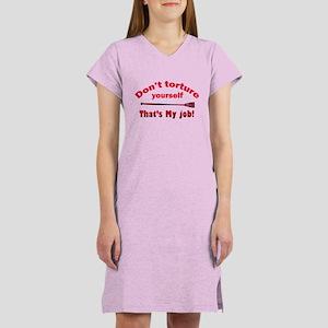 Don't torture youself Women's Nightshirt
