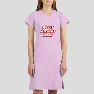 """Heart Attacks Suck"" Women's Nightshirt"