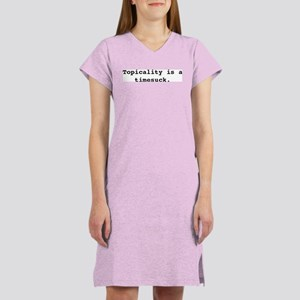 Topicality is a Timesuck Women's Nightshirt