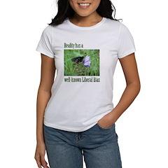 Reality has a Liberal Bias Women's T-Shirt