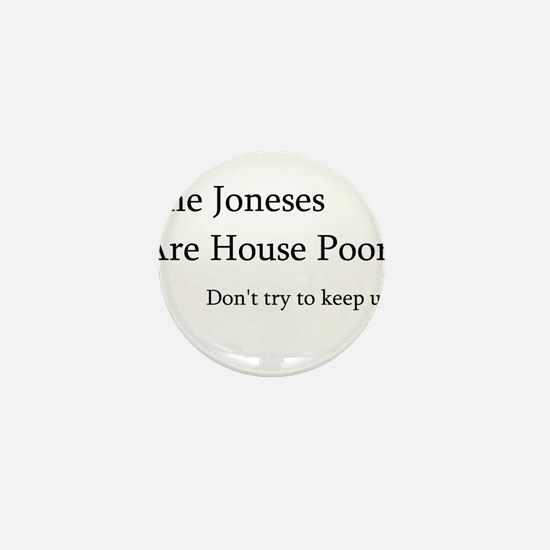 The Joneses Are House Poor Mini Button (100 pack)