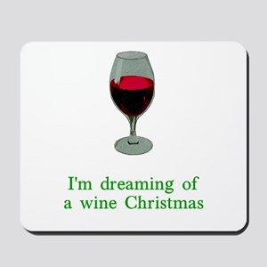 Dreaming of a Wine Christmas Mousepad