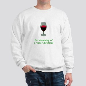 Dreaming of a Wine Christmas Sweatshirt