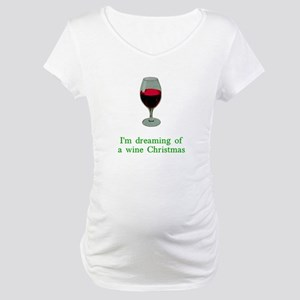 Dreaming of a Wine Christmas Maternity T-Shirt