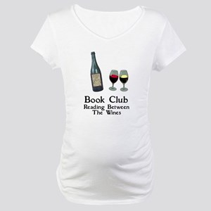 Reading Between Wines Maternity T-Shirt