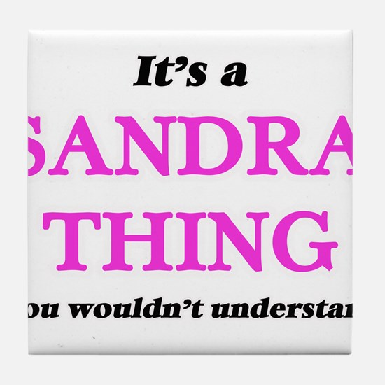 It's a Sandra thing, you wouldn&# Tile Coaster