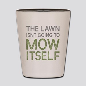 Mow The Lawn Shot Glass
