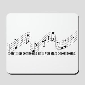 Don't Stop Composing Mousepad