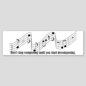 Don't Stop Composing Bumper Sticker