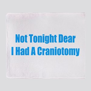 Not Tonight Dear Throw Blanket