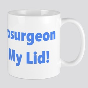 My Neurosurgeon Mug