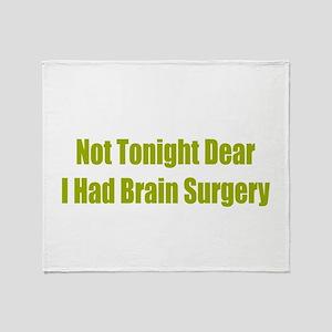 Not Tonight Brain Surgery Throw Blanket