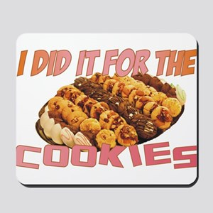 Did it for the Cookies Mousepad
