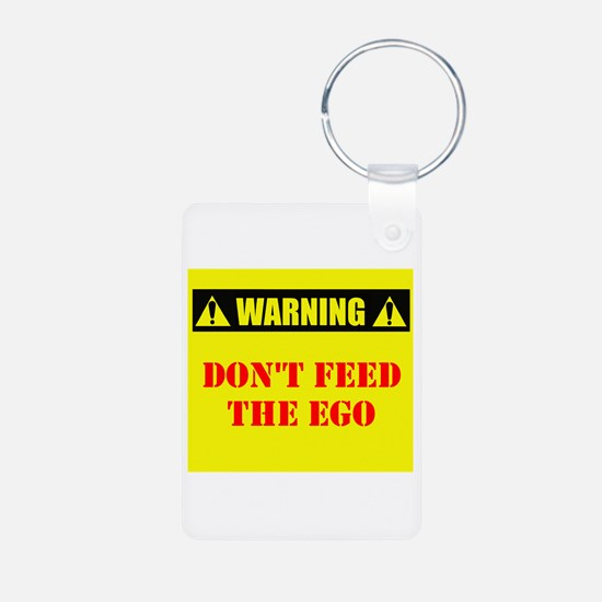 Warning: Don't Feed The Ego Keychains