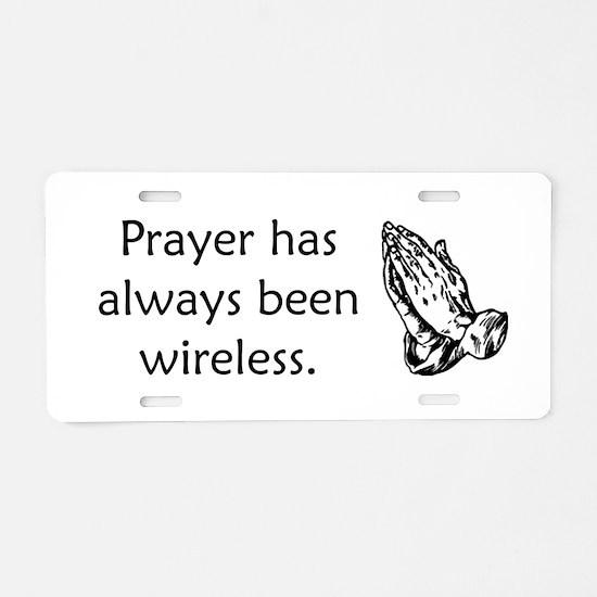 Prayer Is Always Wireless Aluminum License Plate