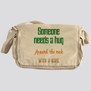 Someone Needs a Hug Messenger Bag