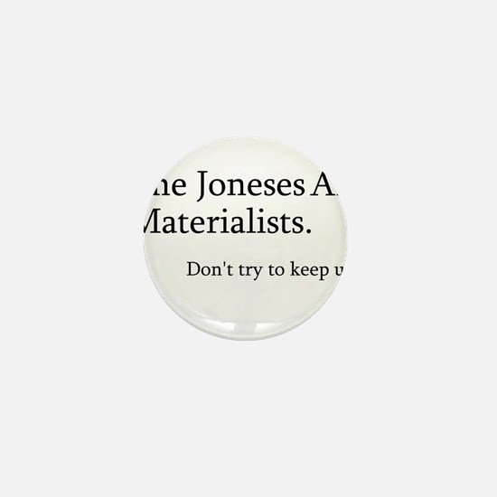 The Joneses Are Materialists Mini Button (100 pack