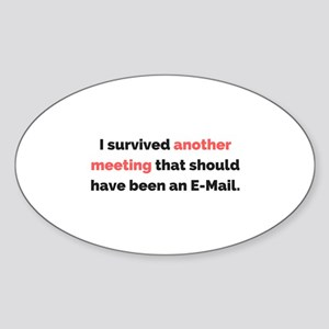 I survived another meeting . . . Sticker