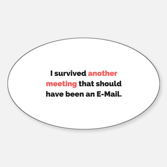 I survived another meeting . . . Decal