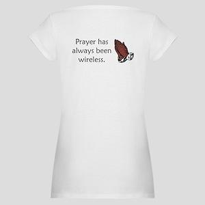 Prayer Is Always Wireless Maternity T-Shirt