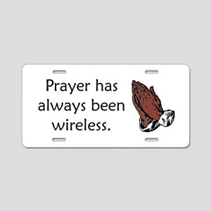Prayer Is Always Wireless Aluminum License Plate