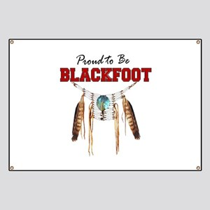 Proud to be Blackfoot Banner