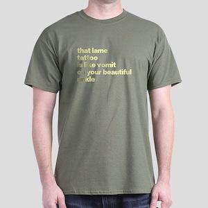 Your tattoo is vomit Dark T-Shirt