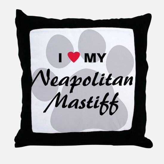 I Love My Neapolitan Mastiff Throw Pillow