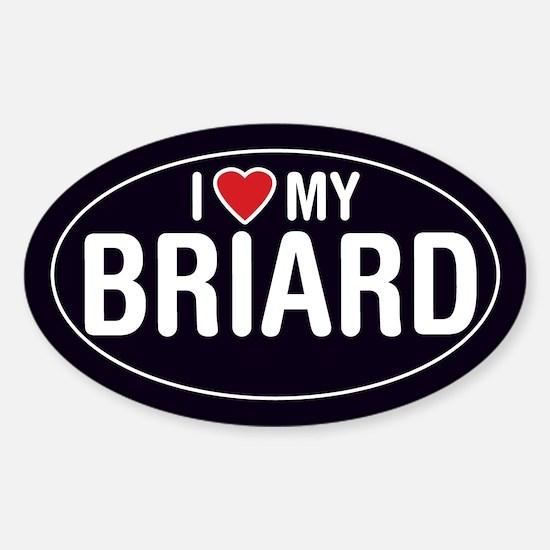 I Love My Briard Oval Sticker/Decal