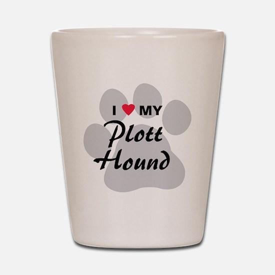 I Love My Plott Hound Shot Glass