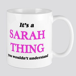 It's a Sarah thing, you wouldn't unde Mugs
