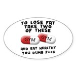 Eat healthy you f**k Sticker (Oval)