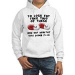 Eat healthy you f**k Hooded Sweatshirt