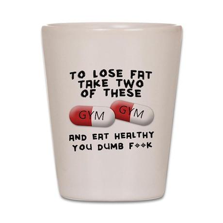 Eat healthy you f**k Shot Glass