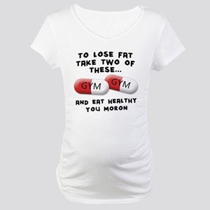 Eat Healthy you moron Maternity T-Shirt