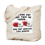 Eat Healthy you moron Tote Bag