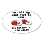 Eat Healthy you moron Sticker (Oval)